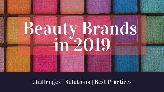 E-commerce challenges beauty brands in 2020 continue to face