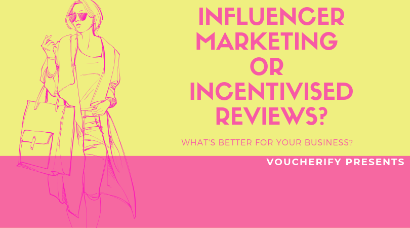 Incentivised reviews or influencer marketing - what is the best for your business?