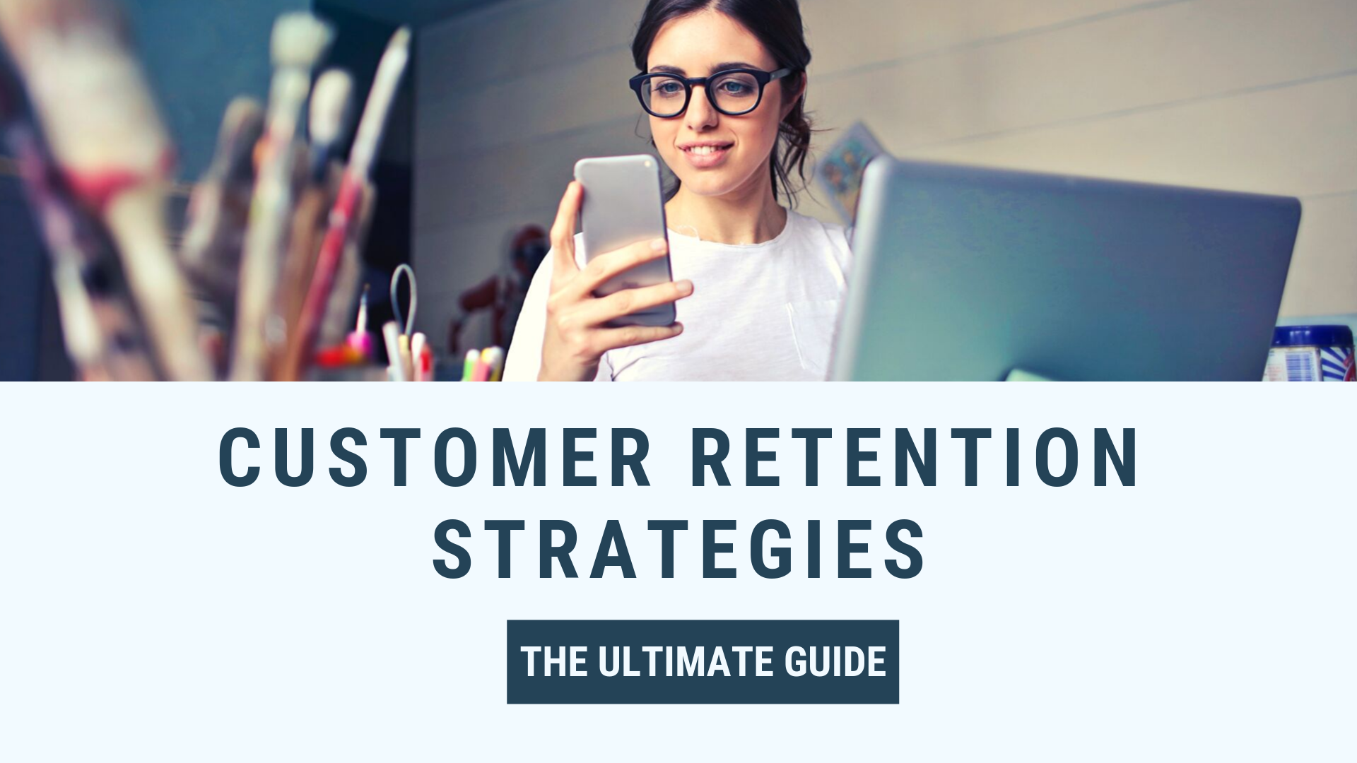 The ultimate guide to customer retention incentives