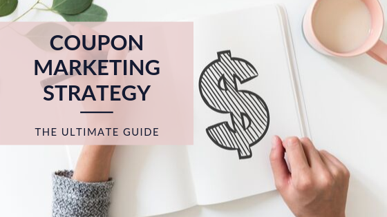 How to develop a successful Coupon Marketing Strategy in 2020 and increase your conversion rates – The Ultimate Guide