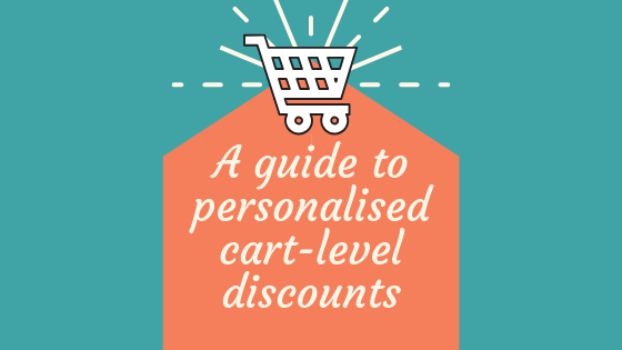 A guide to 1:1 personalized cart-level discounts