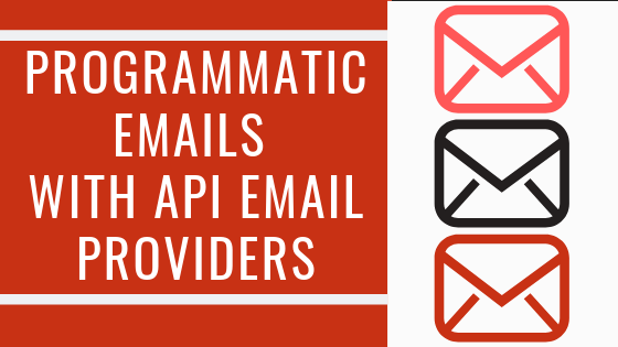 Programmatic emails with API-first providers