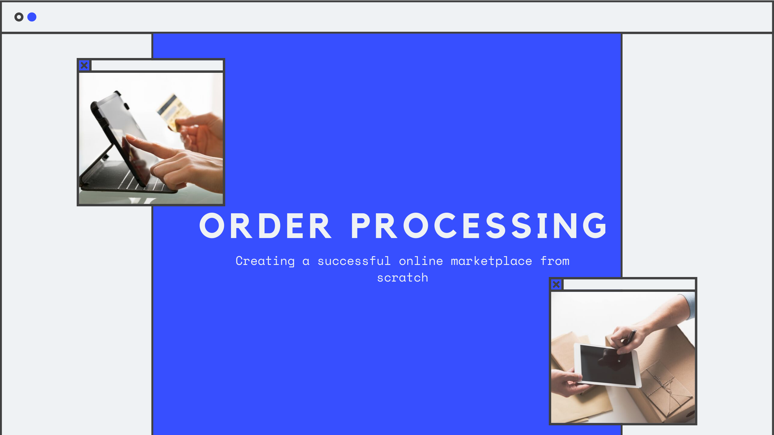 Create a successful online marketplace from scratch - order processing