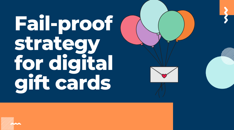 How to make your gift cards strategy fail-proof?