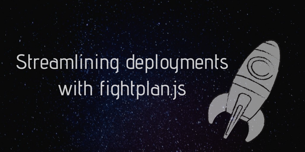 Streamlining deployments with flightplan.js