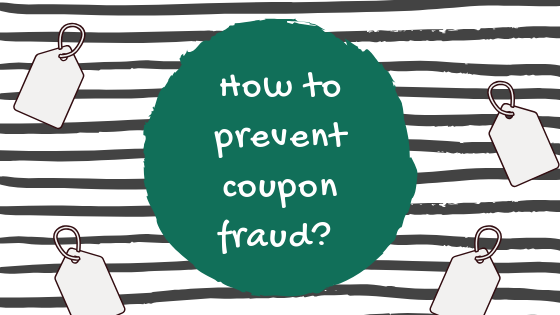 How to prevent coupon fraud and control your redemptions - secure your ROI