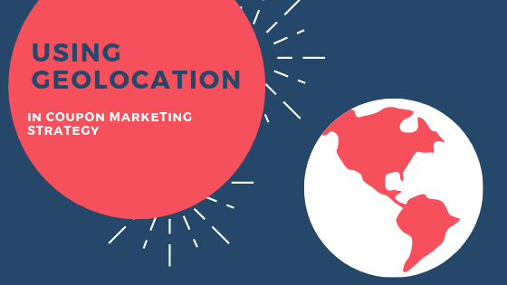 How to use geolocation in your coupon marketing strategy - step-by-step