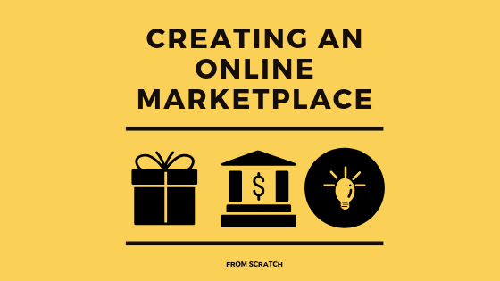Create a successful online marketplace from scratch - introduction