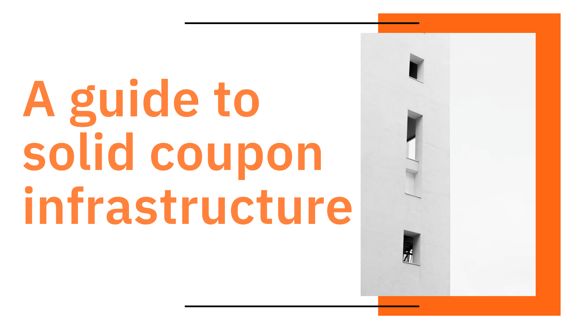Building a solid coupon infrastructure