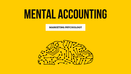 Mental Accounting – all you need to know to boost your sales.