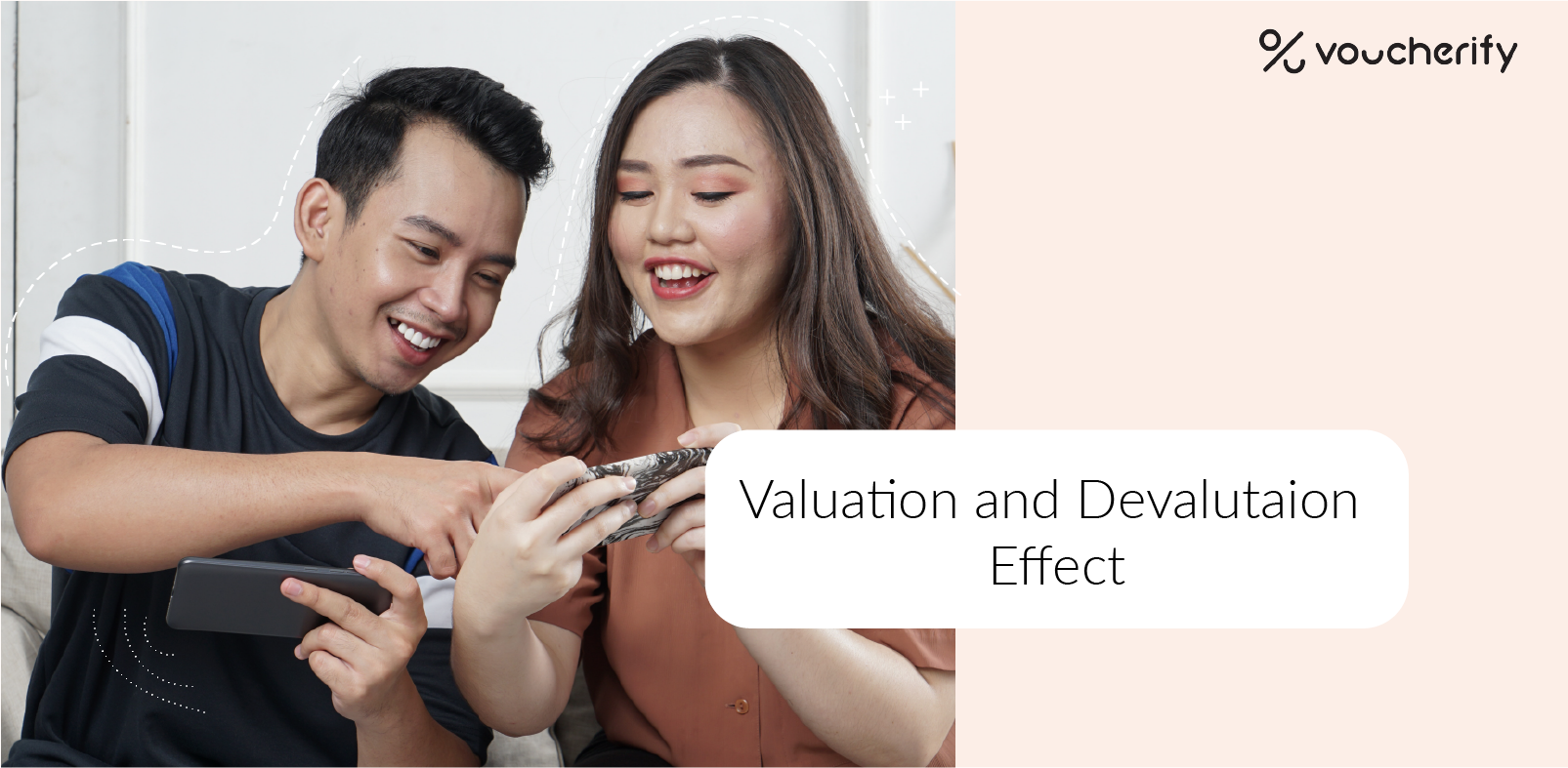 Valuation and Devaluation Effects – a powerful marketing strategy to increase sales by appealing to customer goals.