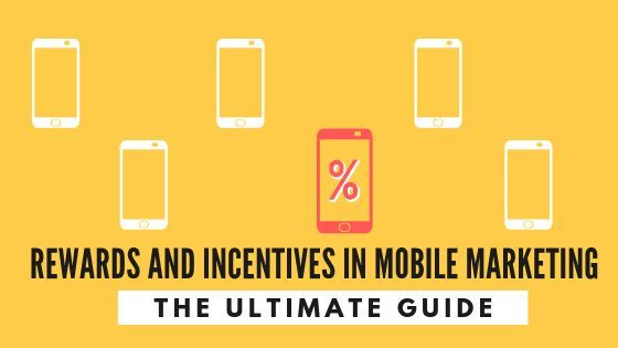 Rewards and Incentives in Mobile Marketing - The Ultimate Guide