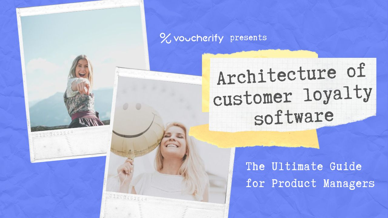 Architecture of customer loyalty software — a guide for product managers