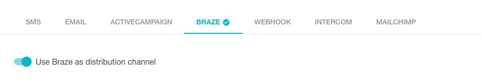 Choose Braze as your channel
