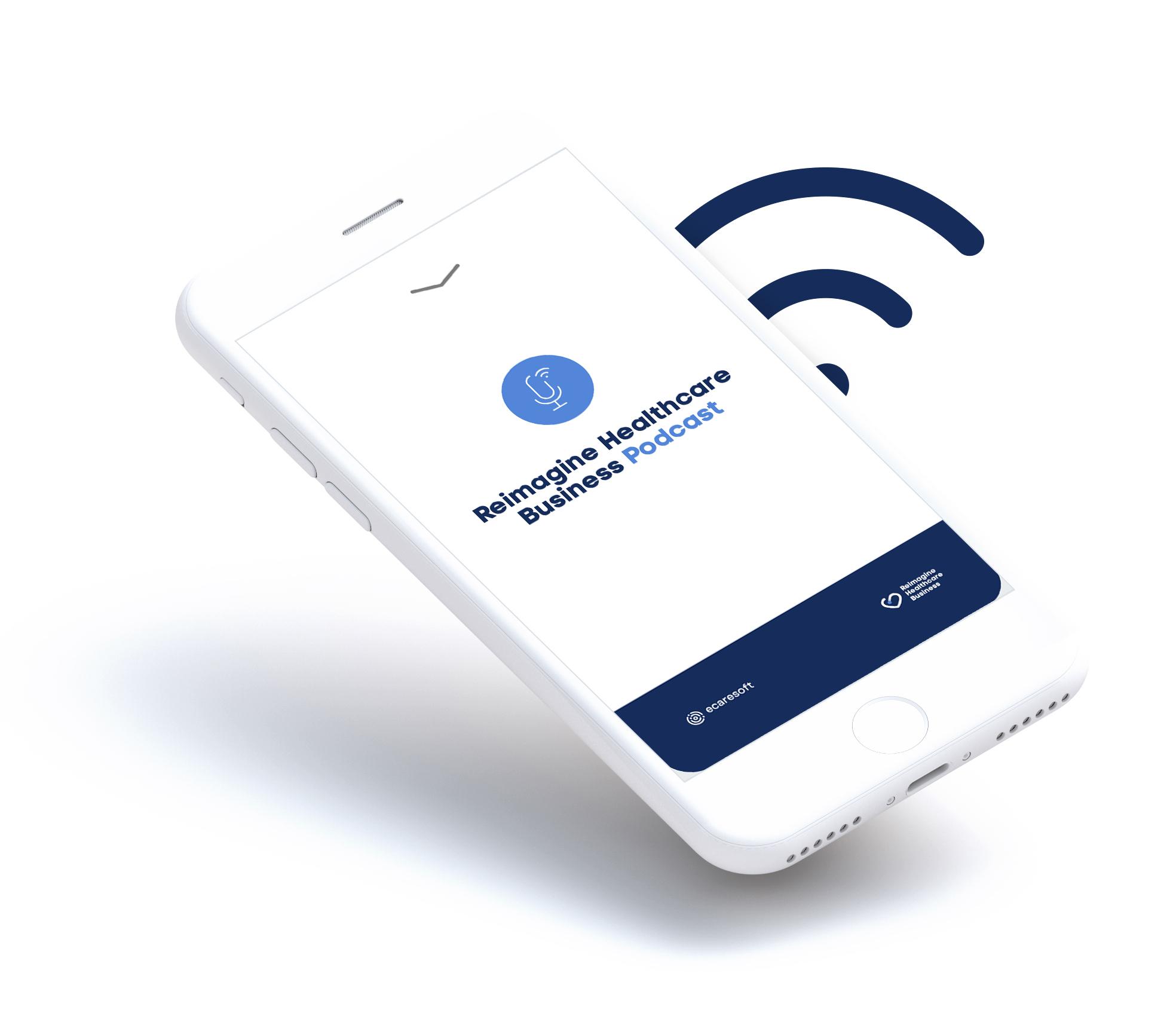 iPhone reproduciendo lel podcast Reimagine Healthcare Business
