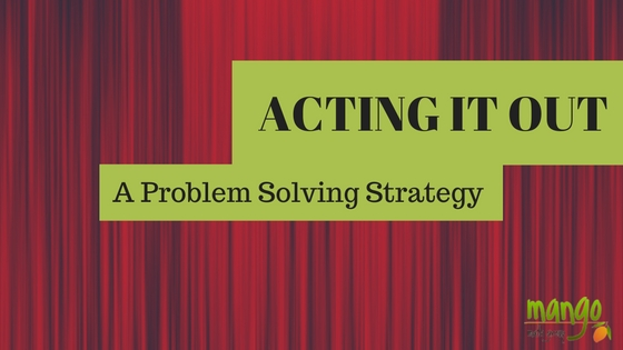 How to Avoid Math Drama - Acting Out Problem Solving