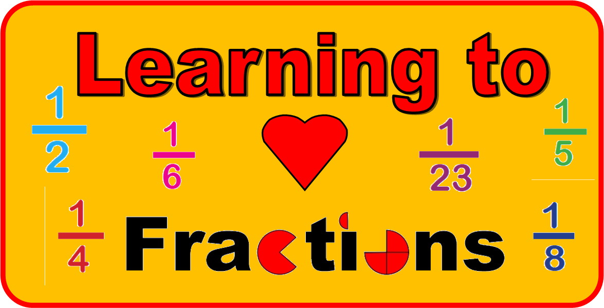 For the Love of Fractions: Kindy - 3rd grade.