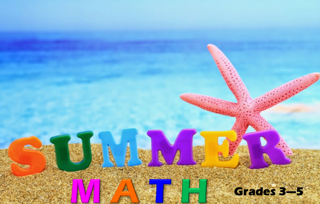 Great Summer Time Math Ideas for 3rd - 5th graders