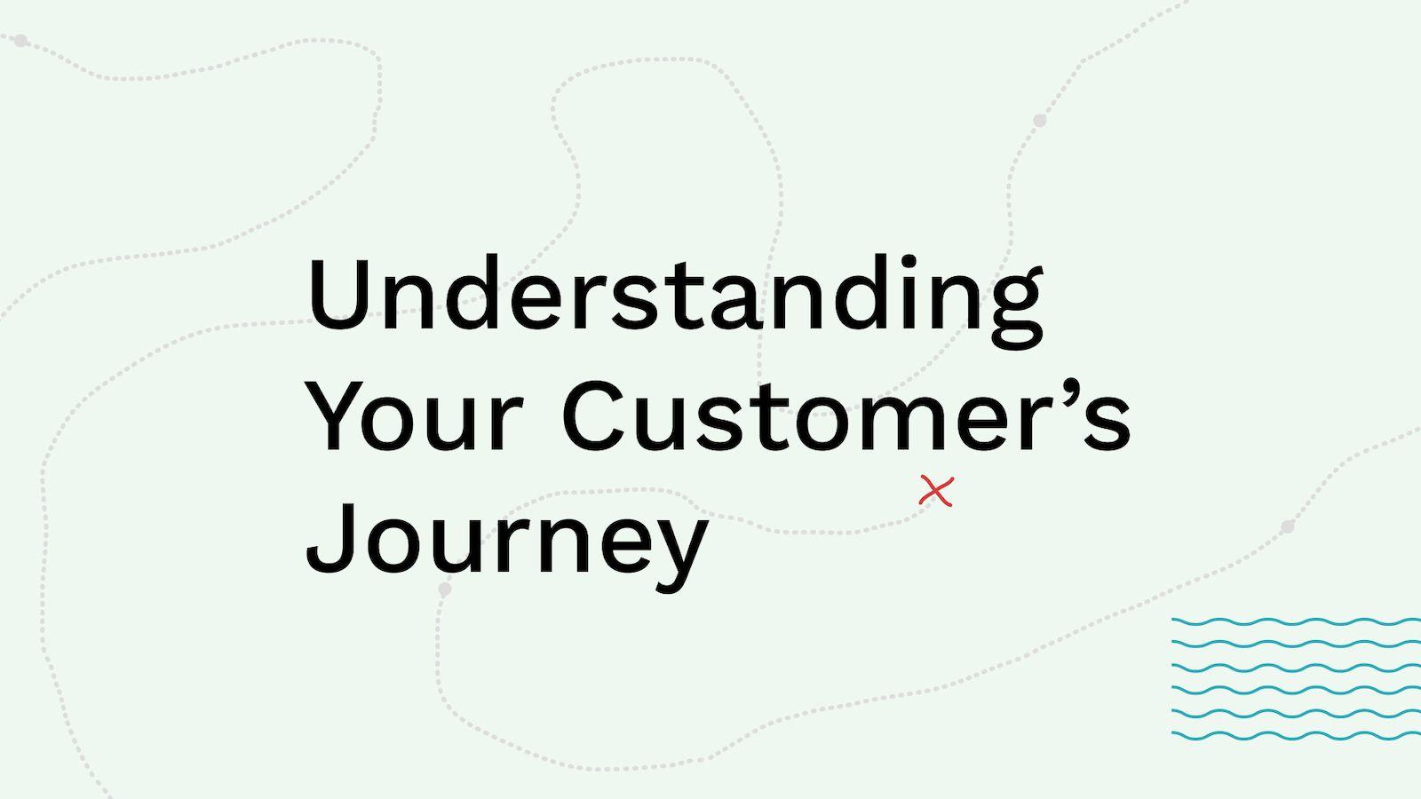 understanding your customer's journey promotional graphic