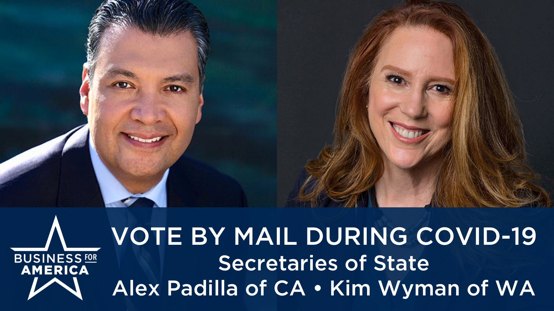 Vote by Mail During COVID-19 • Secretaries of State Alex Padilla (D-CA) & Kim Wyman (R-WA)