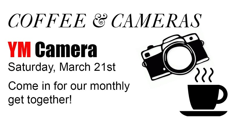 Cameras & Coffee Mar 21