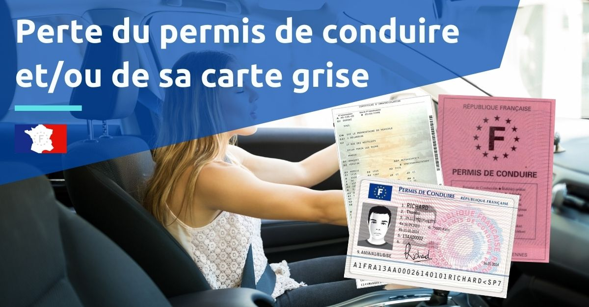 perte permis de conduire ou carte grise
