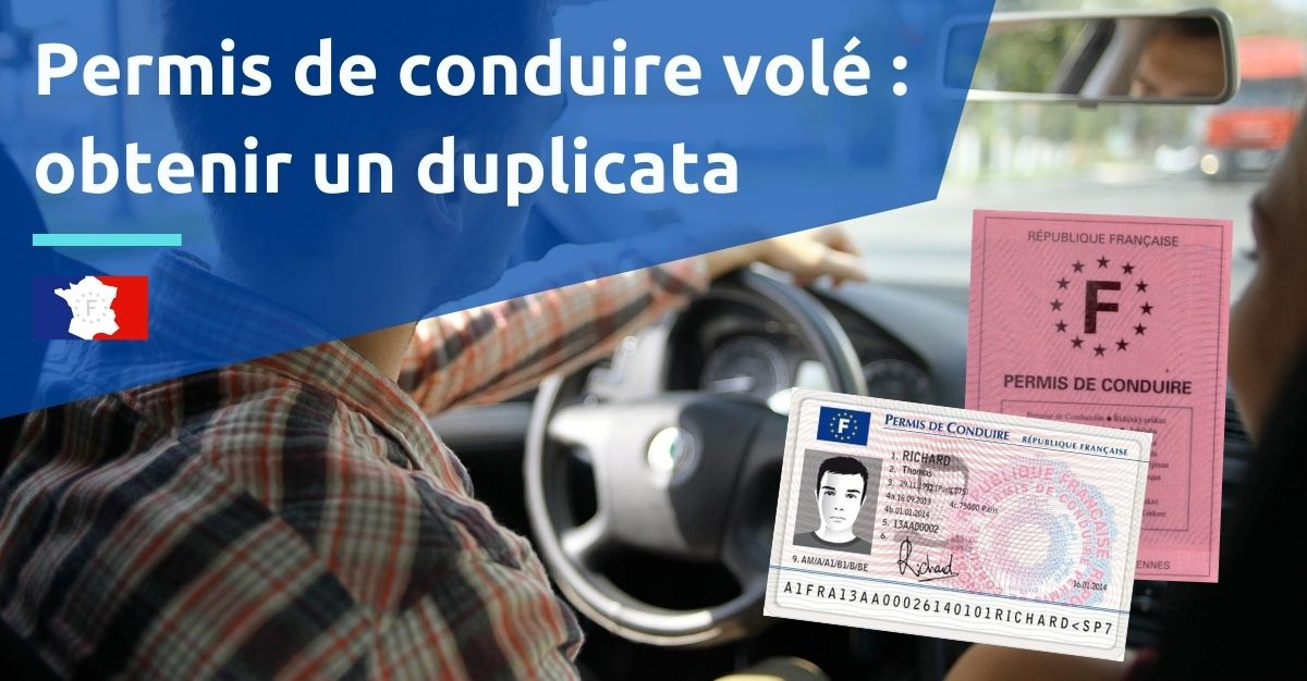 permis de conduire volé obtenir un duplicata