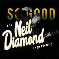 So Good:  The Neil Diamond Experience