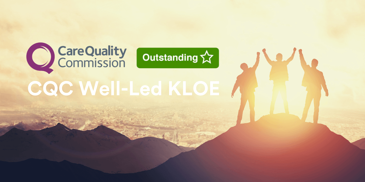Three people on a mountain raise their arms in front of a sunset. Title reads: CQC Well-Led KLOE, with CQC Care Quality Commission logo for outstanding highlighted
