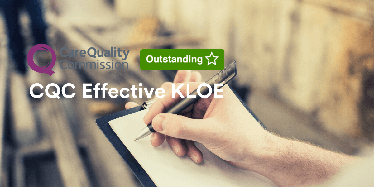 Hand holds clipboard with black pen - text overlay reads: CQC effective KLOE,  and the outstanding Care Quality Commission logo