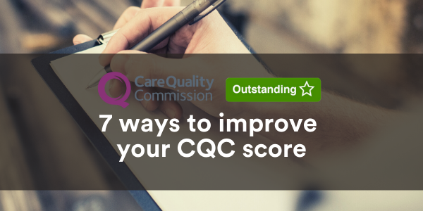 Close up on hand writing on clipboard, title reads: 7 ways to improve your CQC score with the CQC logo and the outstanding rating next to the logo