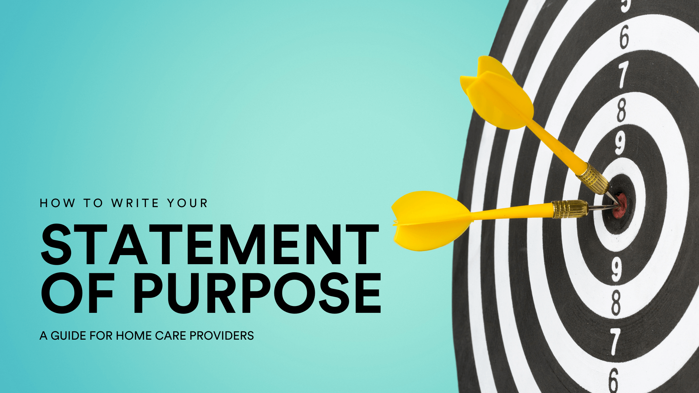 Header image with title: How to write your statement of purpose: a guide for home care providers. Image in the background features a black and white dartboard on a blue background with two yellow arrows at the centre