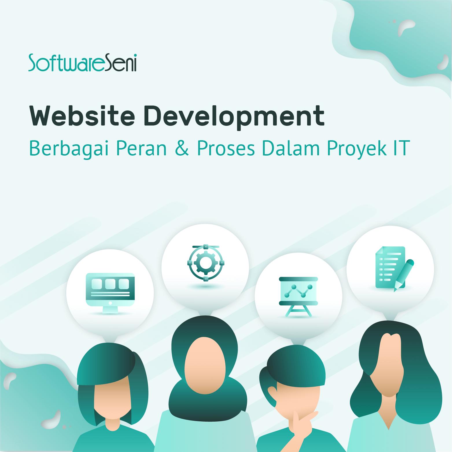 Website Development: Berbagai Peran & Proses Dalam Proyek IT