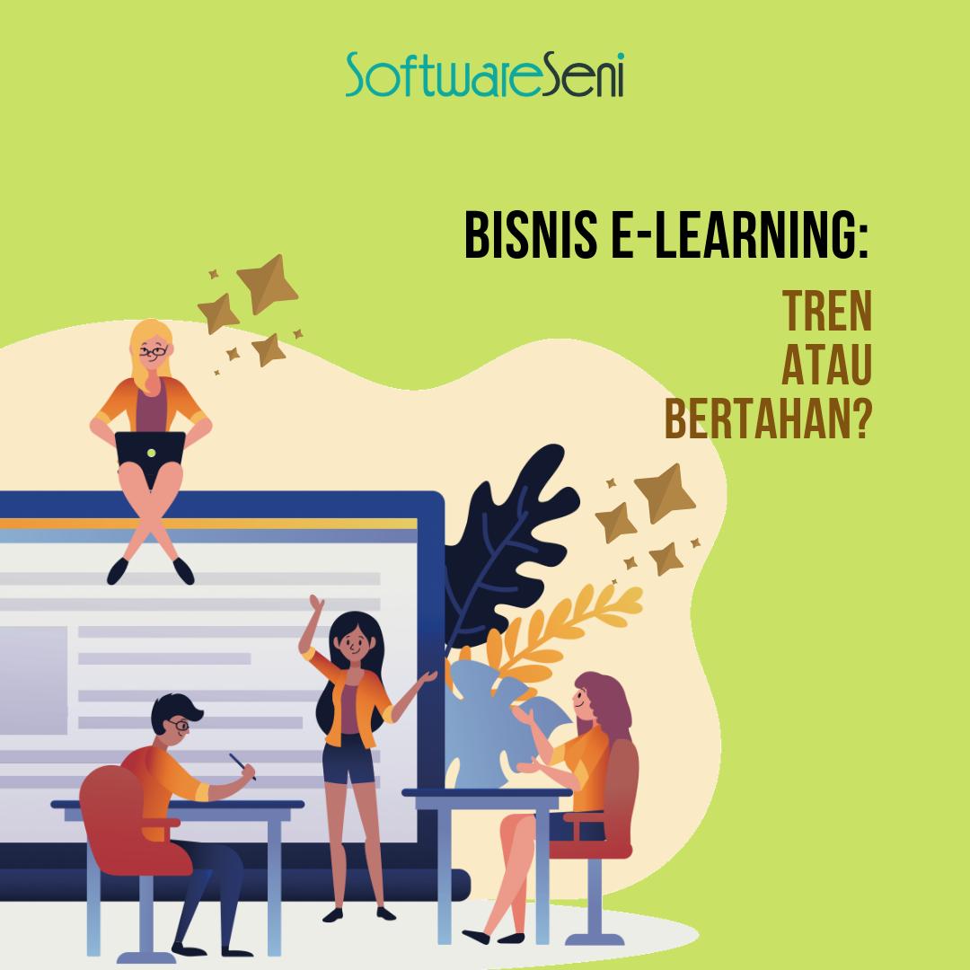 Bisnis E-Learning : Tren atau Bertahan?