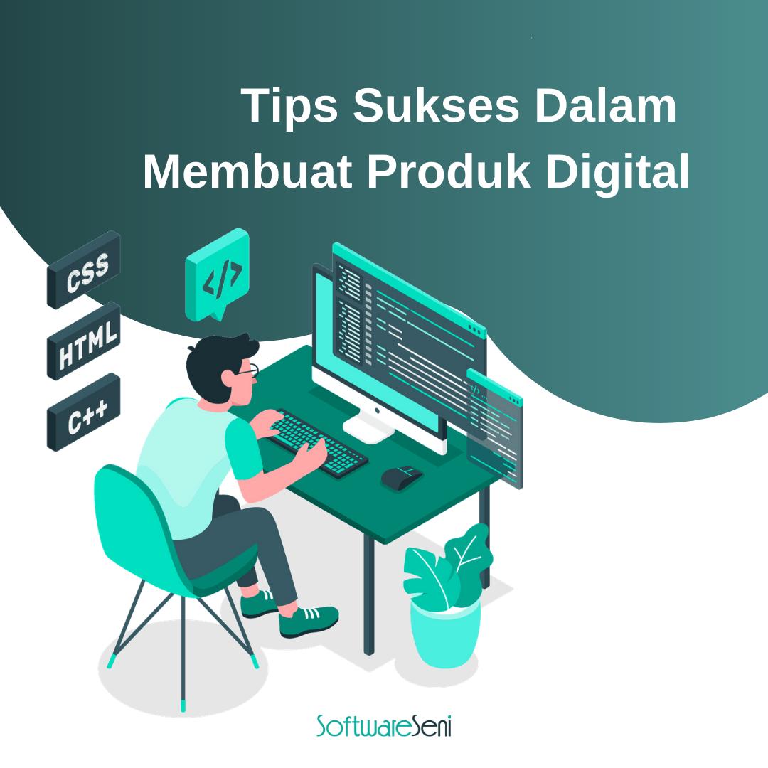 Tips Sukses Dalam Membuat Produk Digital