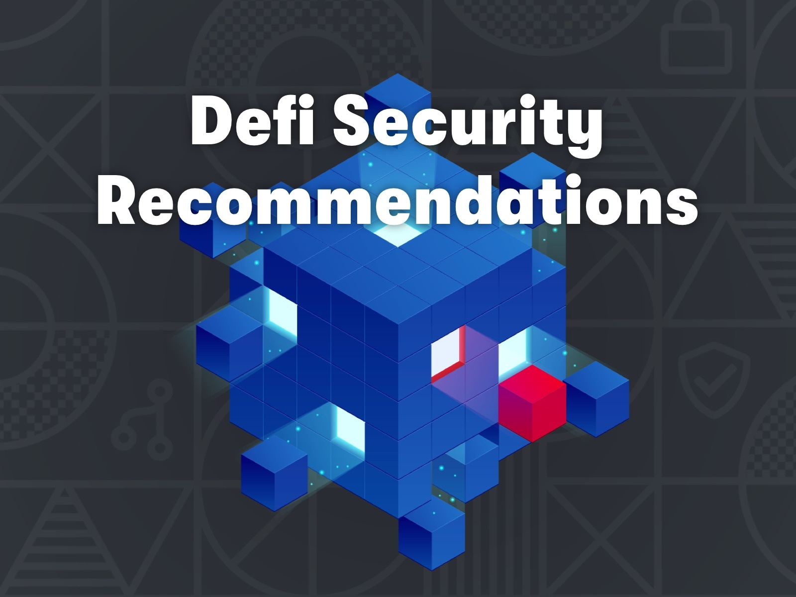 Decentralized Finance / DeFi Security Recommendations