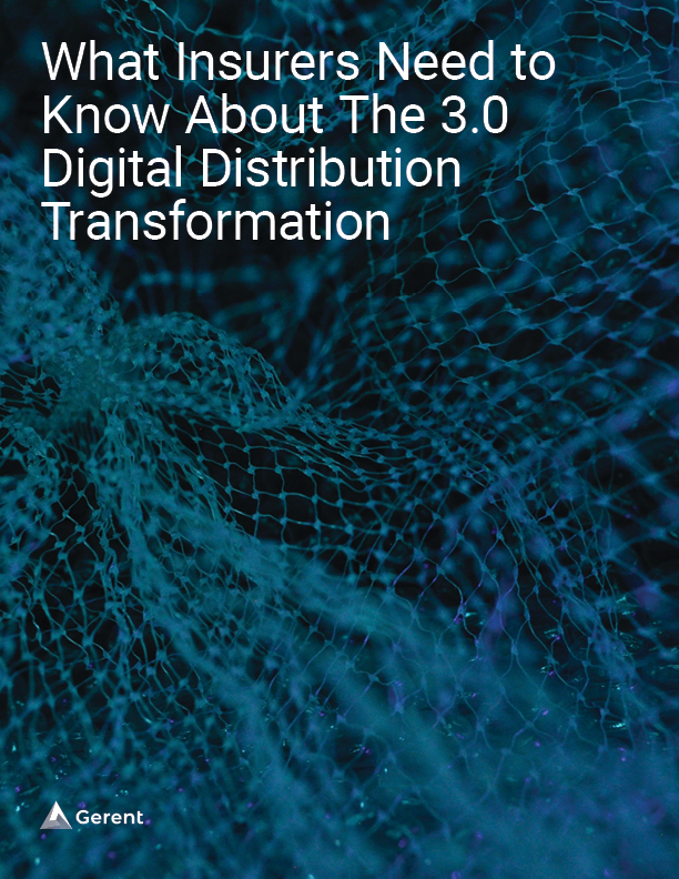 What Insurers Need to Know About The 3.0 Digital Distribution Transformation