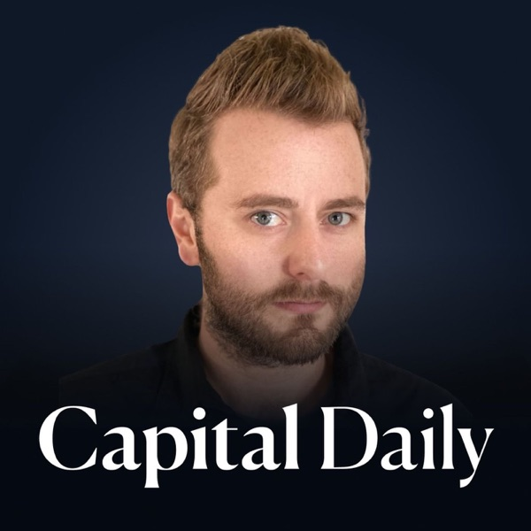 Capital Daily Podcast
