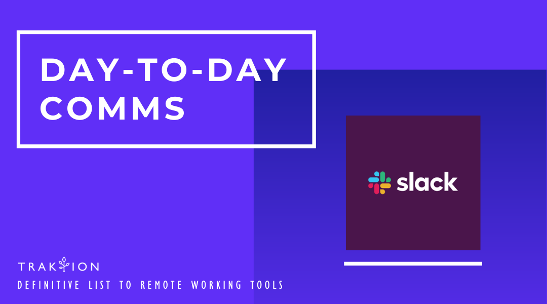The Definitive List to Remote Working Tools: Work From Home - Slack for Day-to-Day Comms