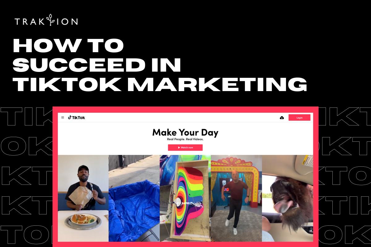 How to Succeed in TikTok Marketing