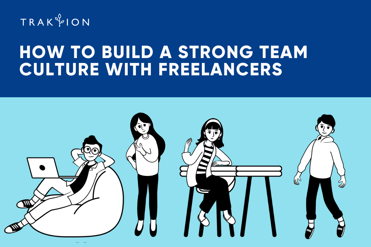 How to Build a Strong Team Culture with Freelancers