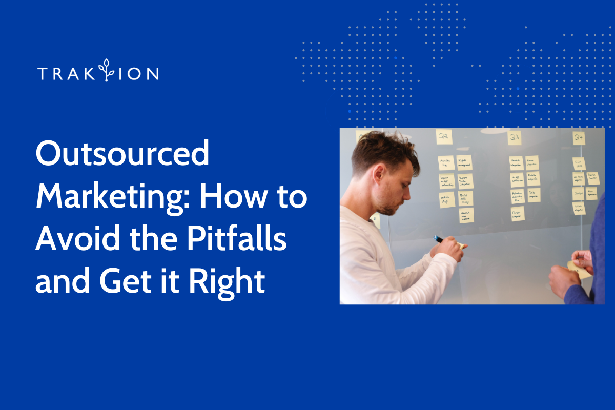 Outsourced Marketing: How to Avoid the Pitfalls and Get it Right