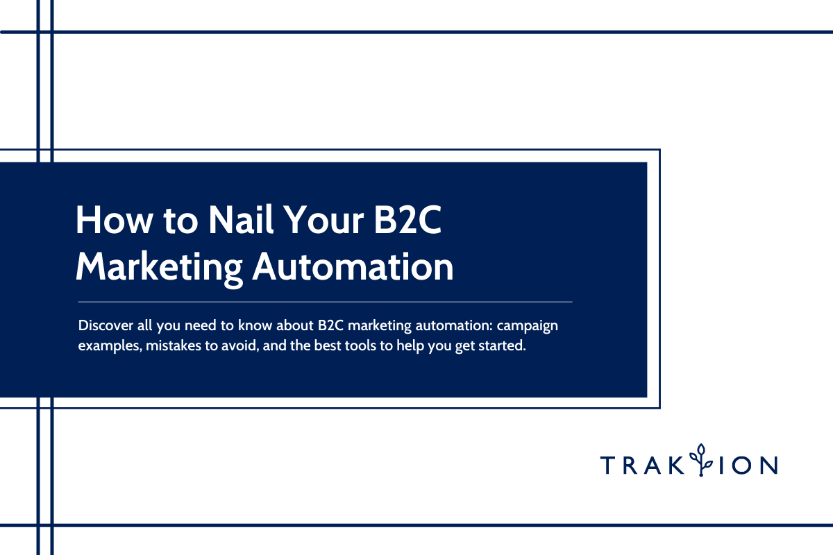 How to Nail Your B2C Marketing Automation