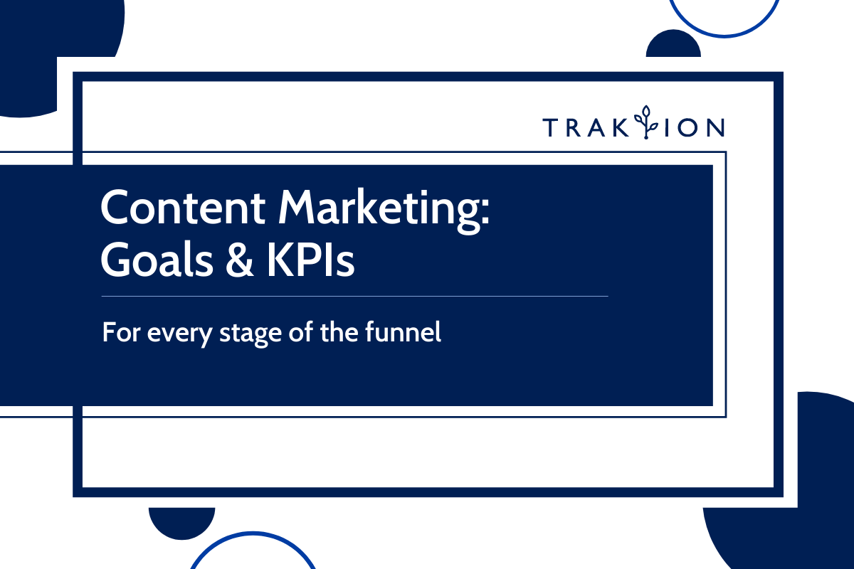 Content Marketing Goals & KPIs for Every Stage of the Funnel