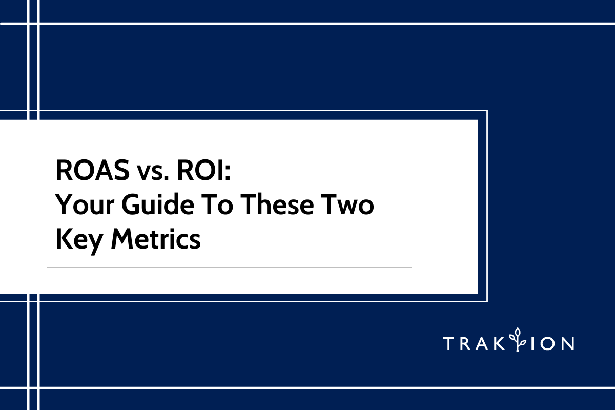 ROAS vs. ROI: Your Guide To These Two Key Metrics