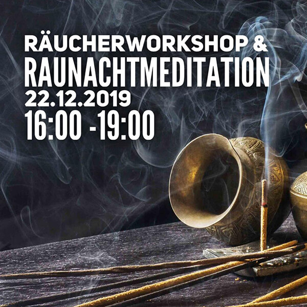 Räucherworkshop & Raunachtmeditation