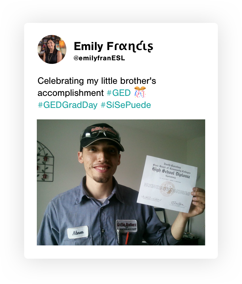 "GED Grady Day tweet from @emilyfranESL, ""Celebrating my little brother's accomplishment #GED #GEDGradDay #SISePuede"