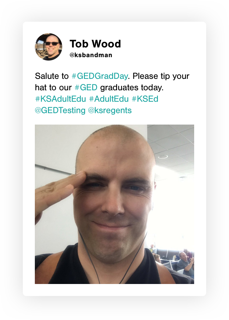 "Organic GED Grady Day tweet from @kabandman, ""Salute to #GEDGradDay. Please tip your hat to our #GED graduates today. #KSAAdultEdu #AdultEdu #KSEd @GEDTesting @ksregents"""