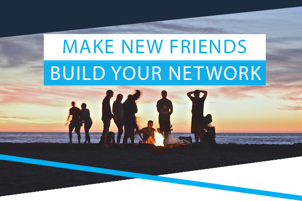 Make New Friends - Build Your Network