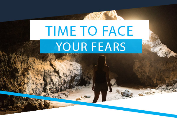 Time To Face Your Fears